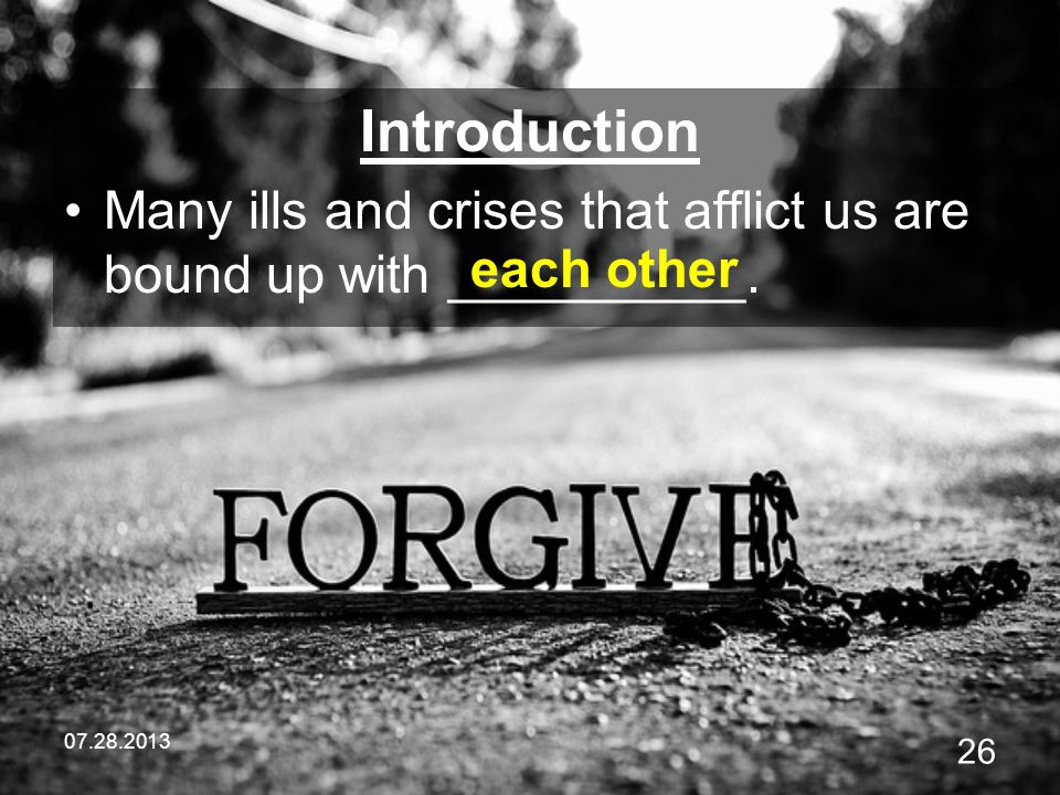 Introduction Many ills and crises that afflict us are bound up with __________.