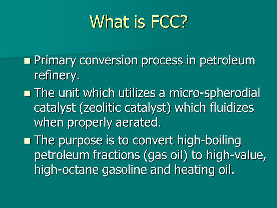 What is FCC Primary conversion process in petroleum refinery.