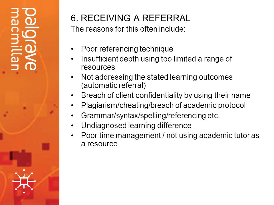 6. RECEIVING A REFERRAL The reasons for this often include: