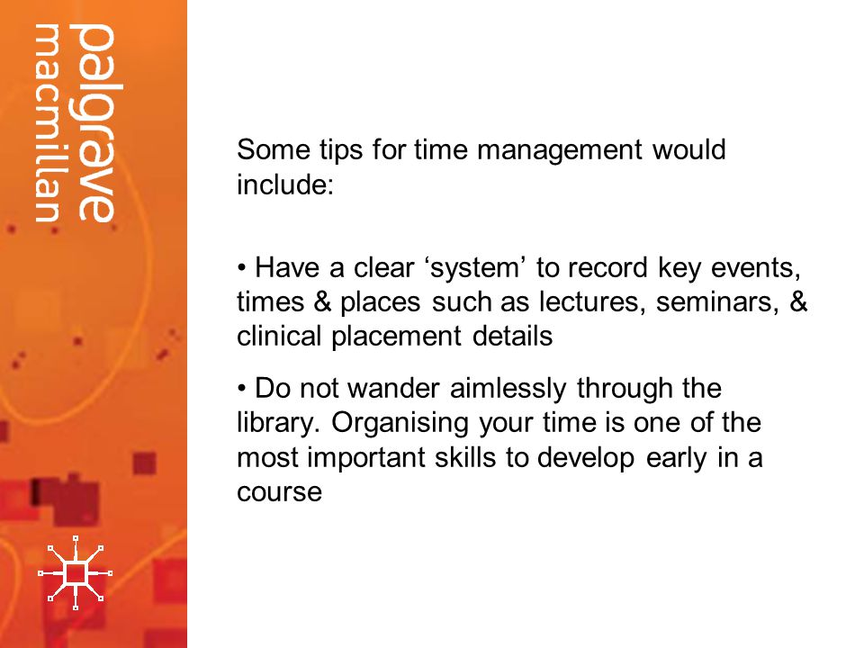 Some tips for time management would include: