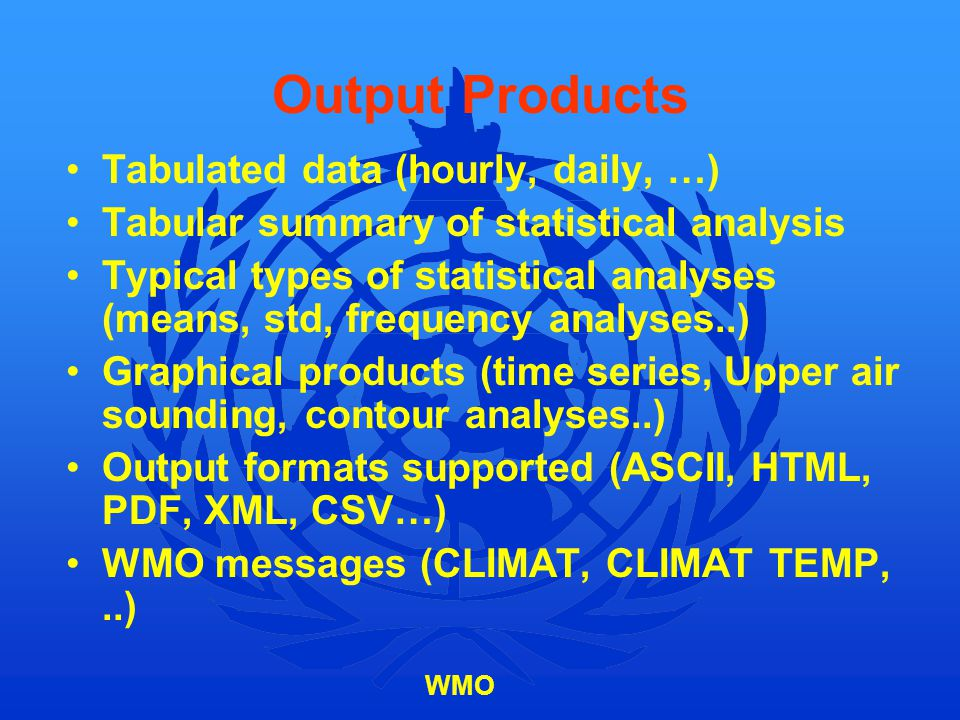 Output Products Tabulated data (hourly, daily, …)