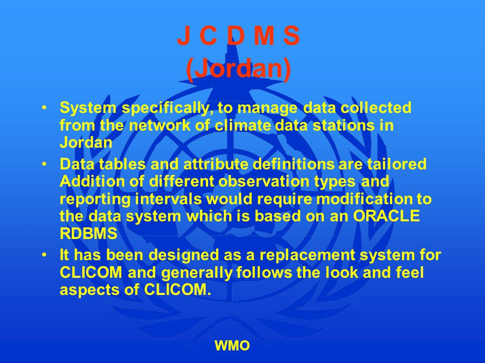 J C D M S (Jordan) System specifically, to manage data collected from the network of climate data stations in Jordan.