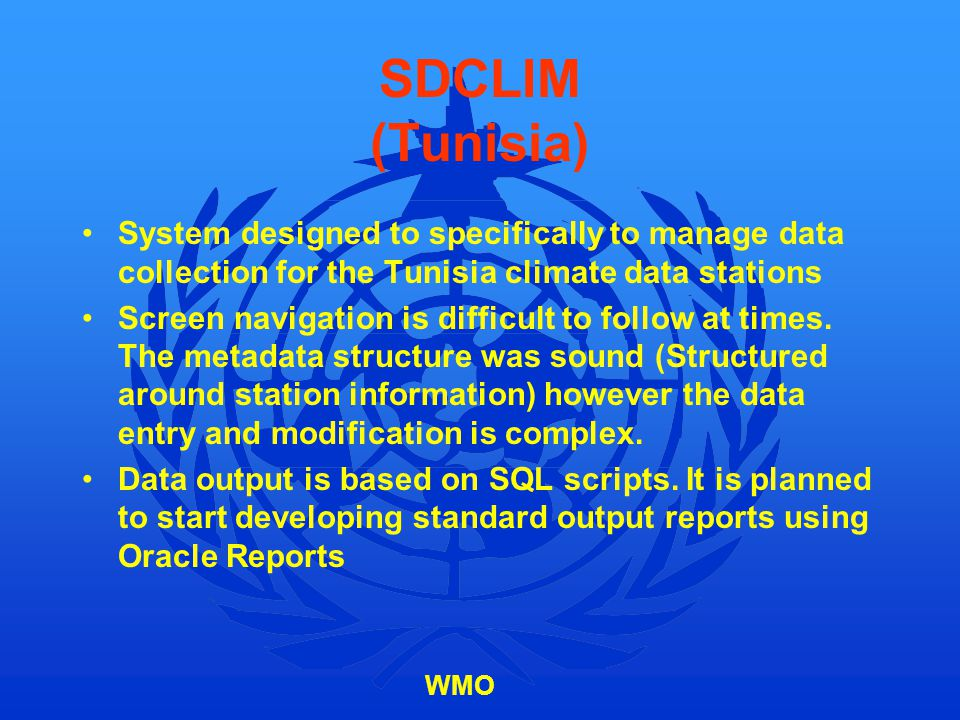 SDCLIM (Tunisia) System designed to specifically to manage data collection for the Tunisia climate data stations.