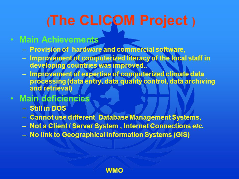 (The CLICOM Project ) Main Achievements Main deficiencies