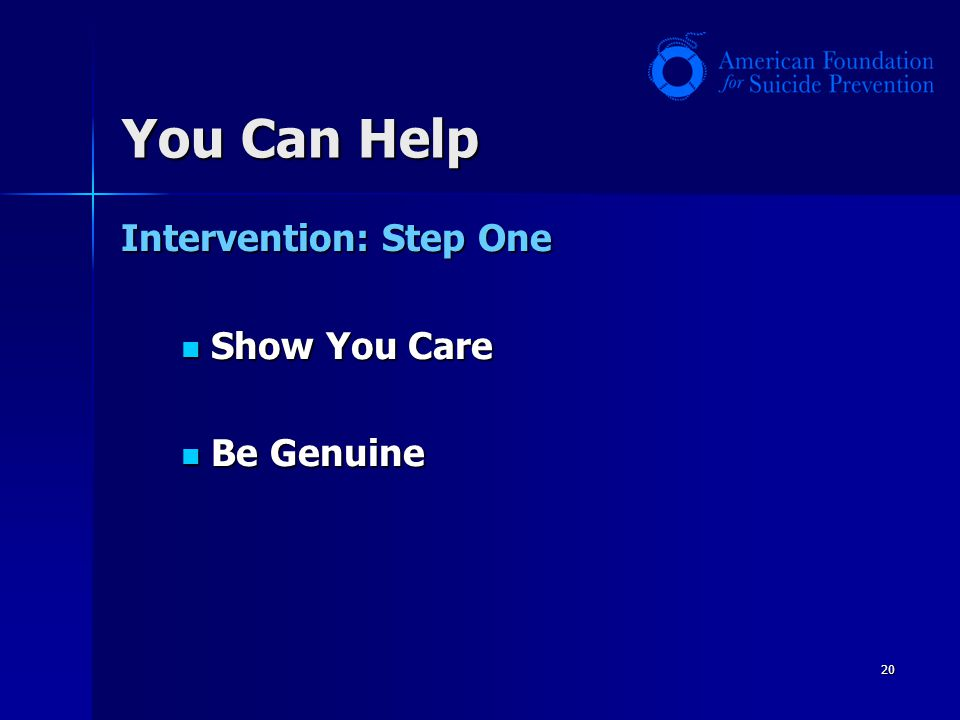 You Can Help Intervention: Step One Show You Care Be Genuine