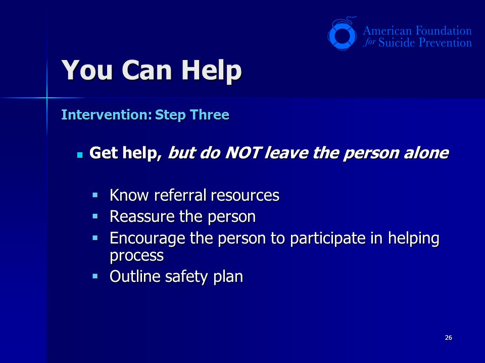 You Can Help Know referral resources Reassure the person