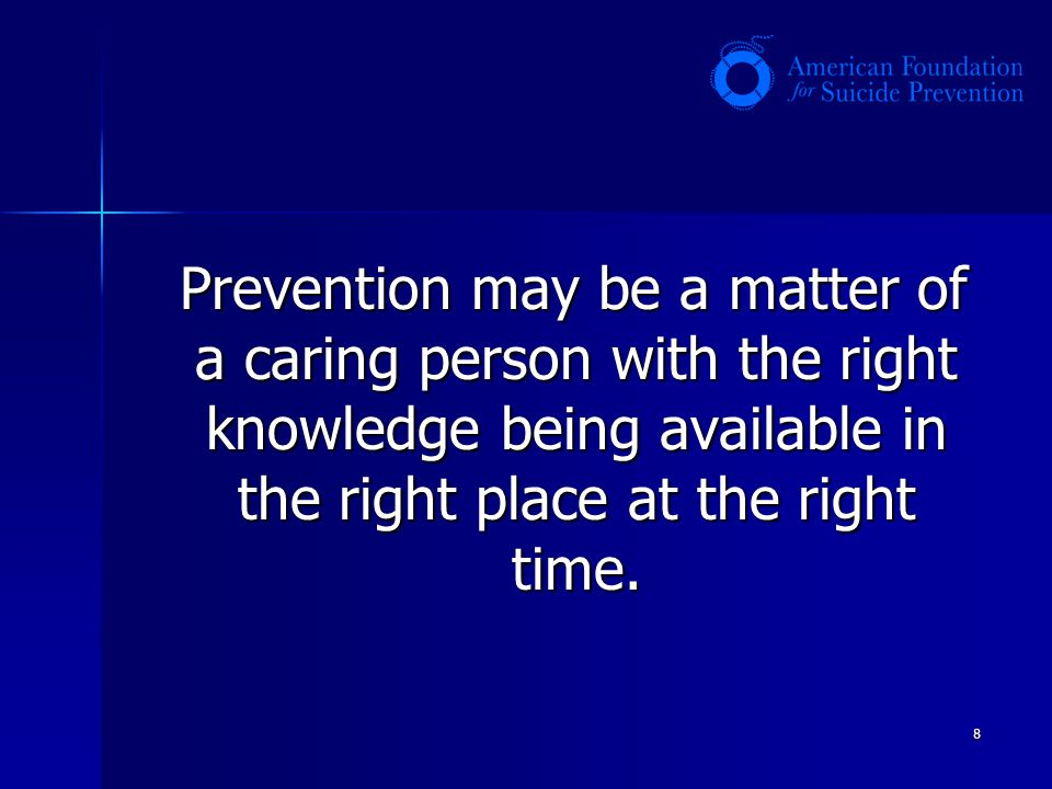 Prevention may be a matter of a caring person with the right knowledge being available in the right place at the right time.