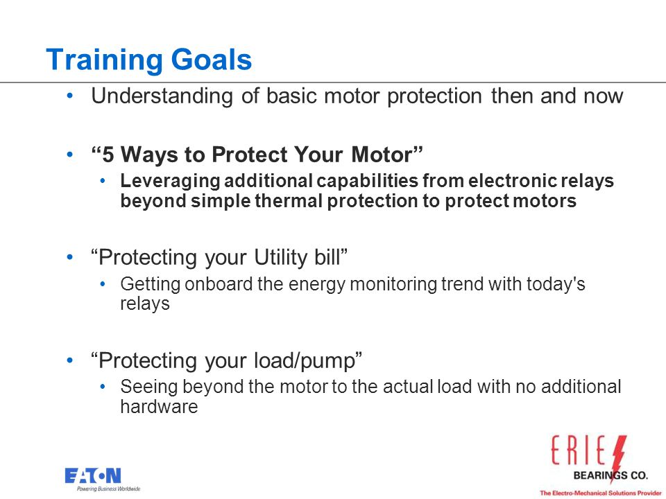 Training Goals Understanding of basic motor protection then and now