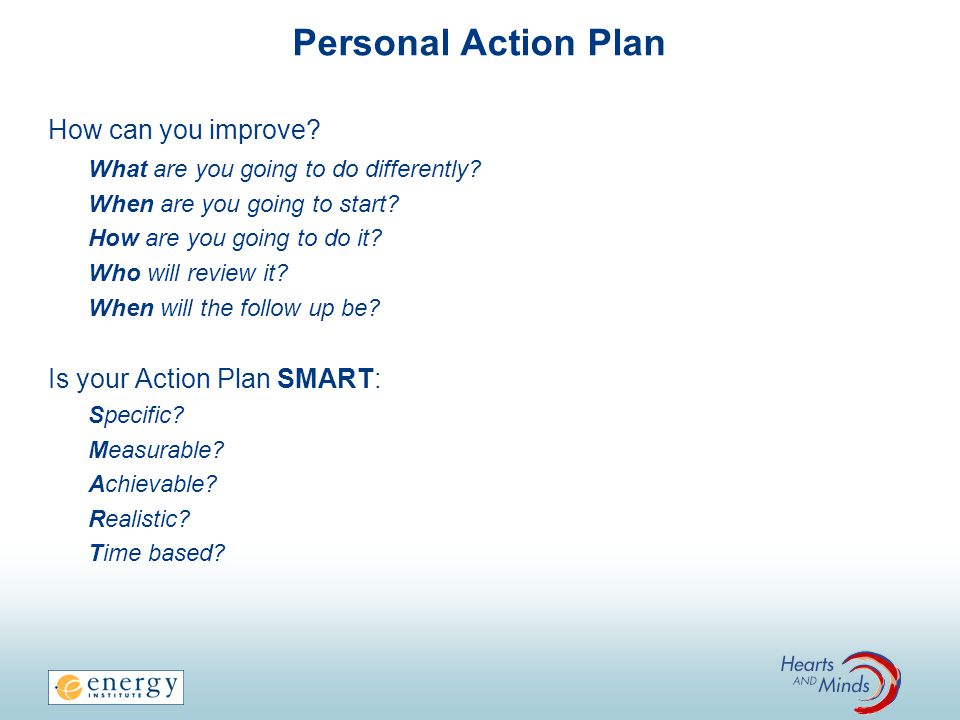 Personal Action Plan How can you improve Is your Action Plan SMART: