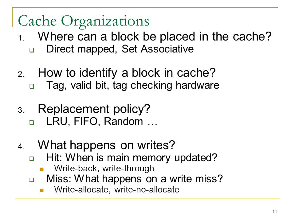Cache Organizations Where can a block be placed in the cache