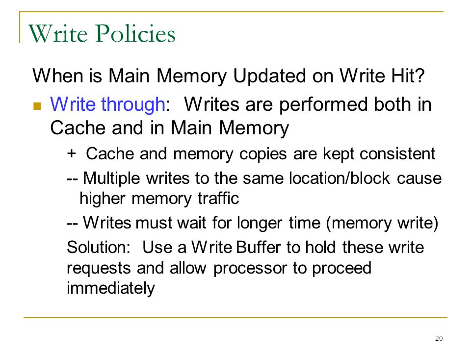 Write Policies When is Main Memory Updated on Write Hit