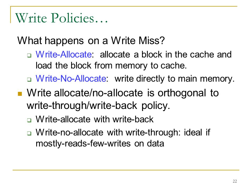 Write Policies… What happens on a Write Miss