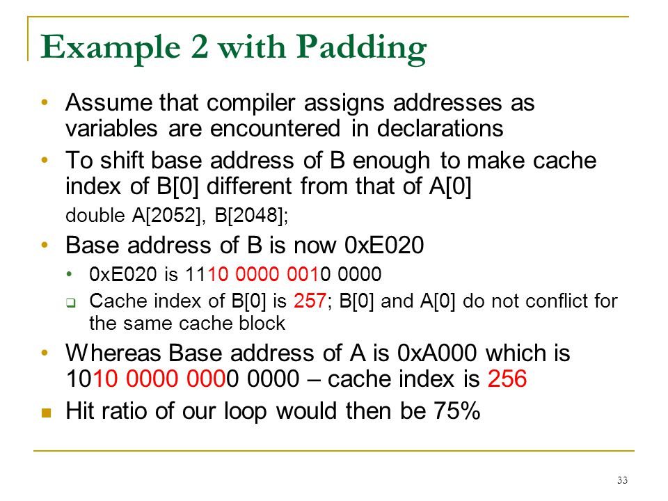 Example 2 with Padding Assume that compiler assigns addresses as variables are encountered in declarations.