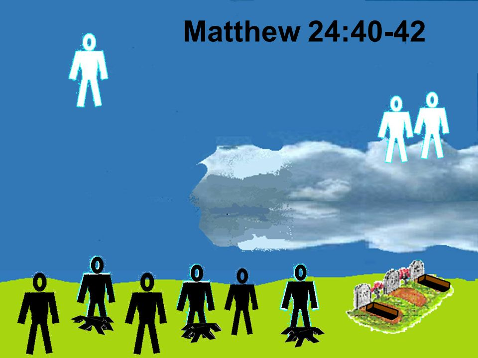 Matthew 24:40-42