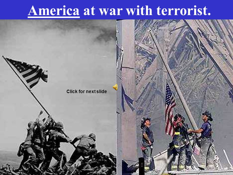 America at war with terrorist.