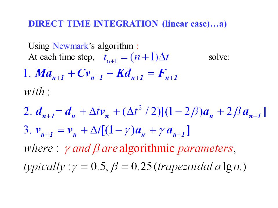 DIRECT TIME INTEGRATION (linear case)…a)