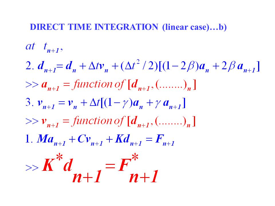DIRECT TIME INTEGRATION (linear case)…b)