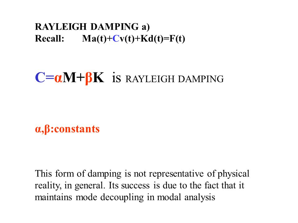 C=αM+βK is RAYLEIGH DAMPING