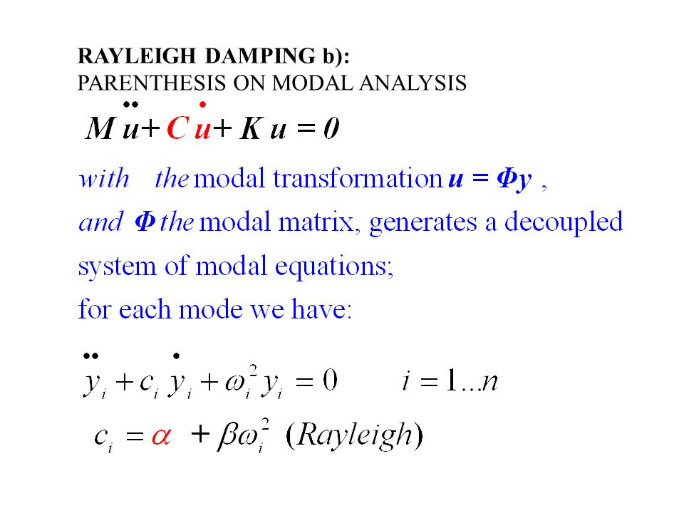 RAYLEIGH DAMPING b): PARENTHESIS ON MODAL ANALYSIS