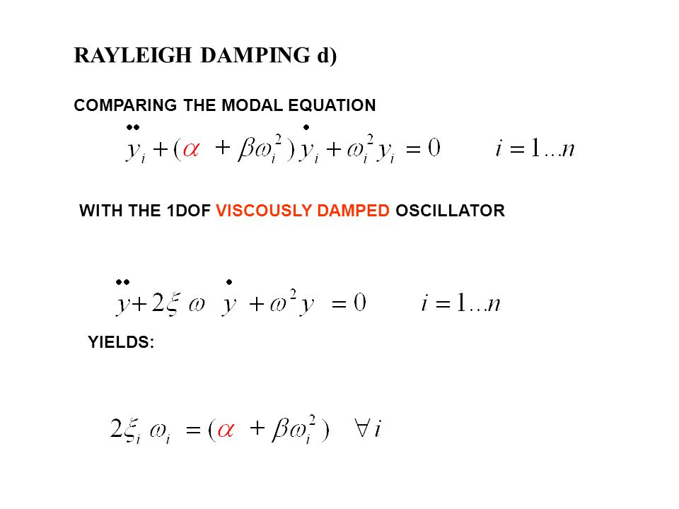 RAYLEIGH DAMPING d) COMPARING THE MODAL EQUATION
