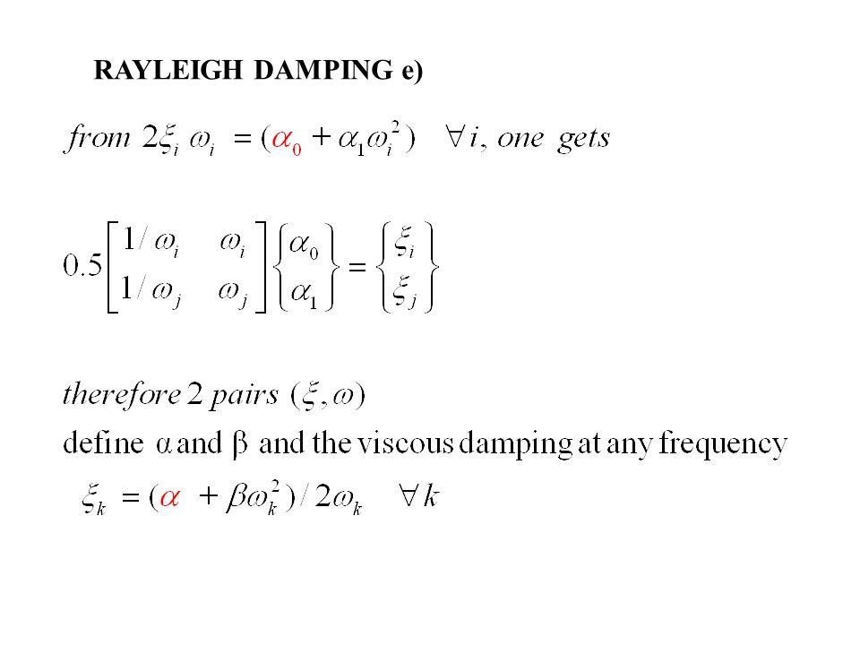 RAYLEIGH DAMPING e)