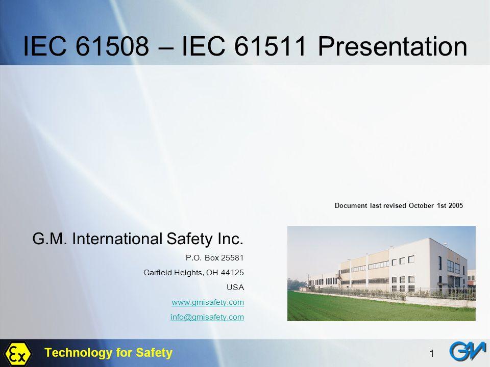 IEC 61508 – IEC 61511 Presentation G.M. International Safety Inc.