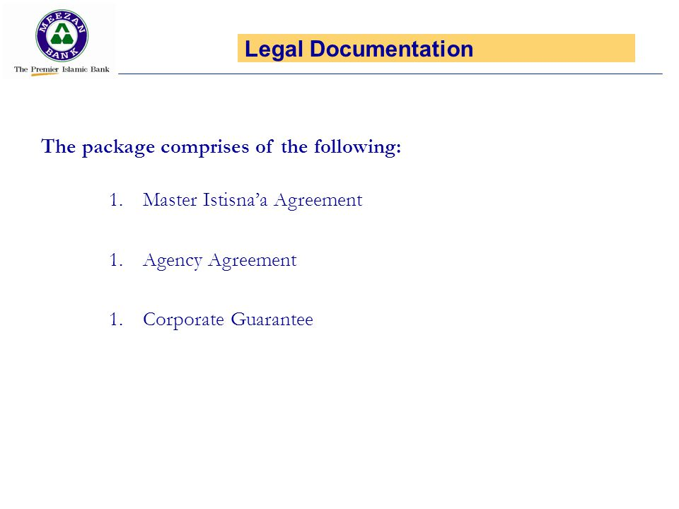 Legal Documentation The package comprises of the following: