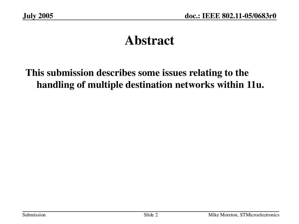 July 2005 doc.: IEEE /0667r0. July Abstract.