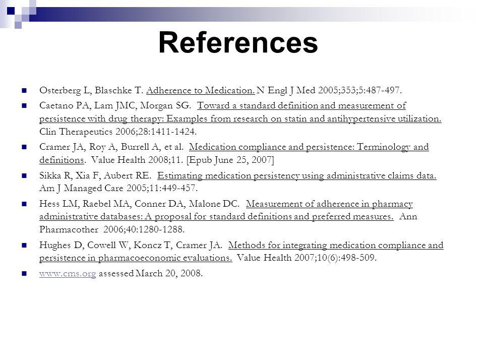 References Osterberg L, Blaschke T. Adherence to Medication. N Engl J Med 2005;353;5:487-497.