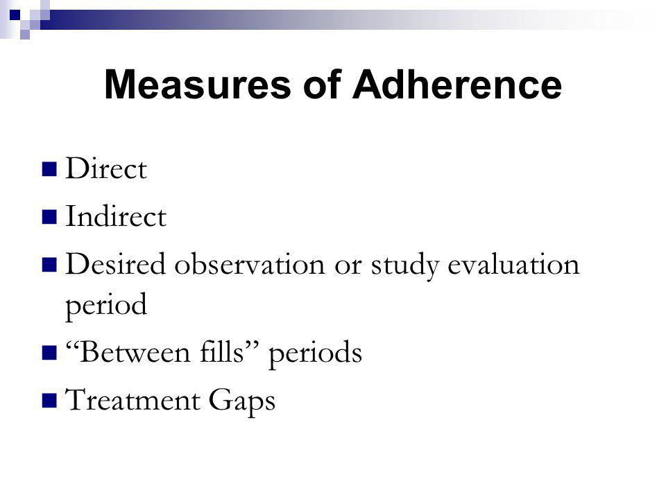 Measures of Adherence Direct Indirect