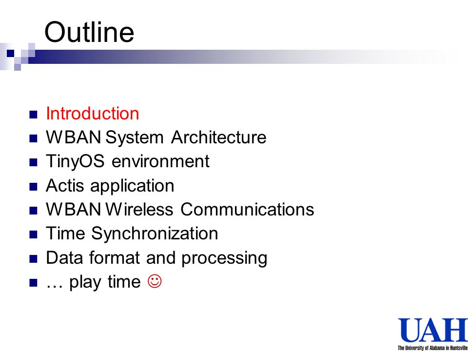 Outline Introduction WBAN System Architecture TinyOS environment