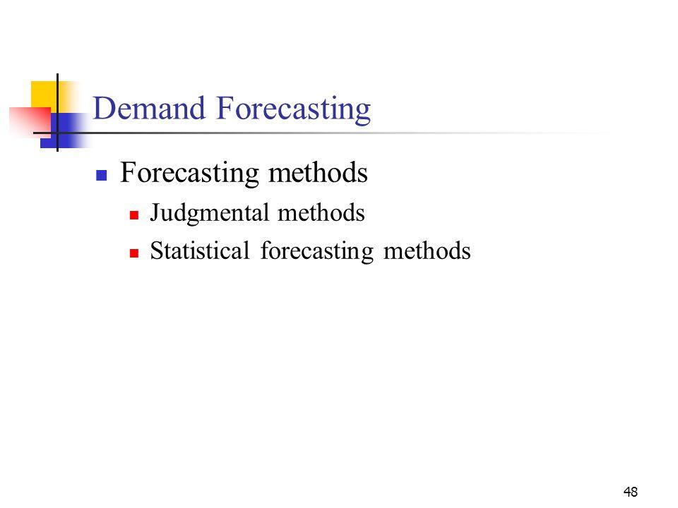Demand Forecasting Forecasting methods Judgmental methods