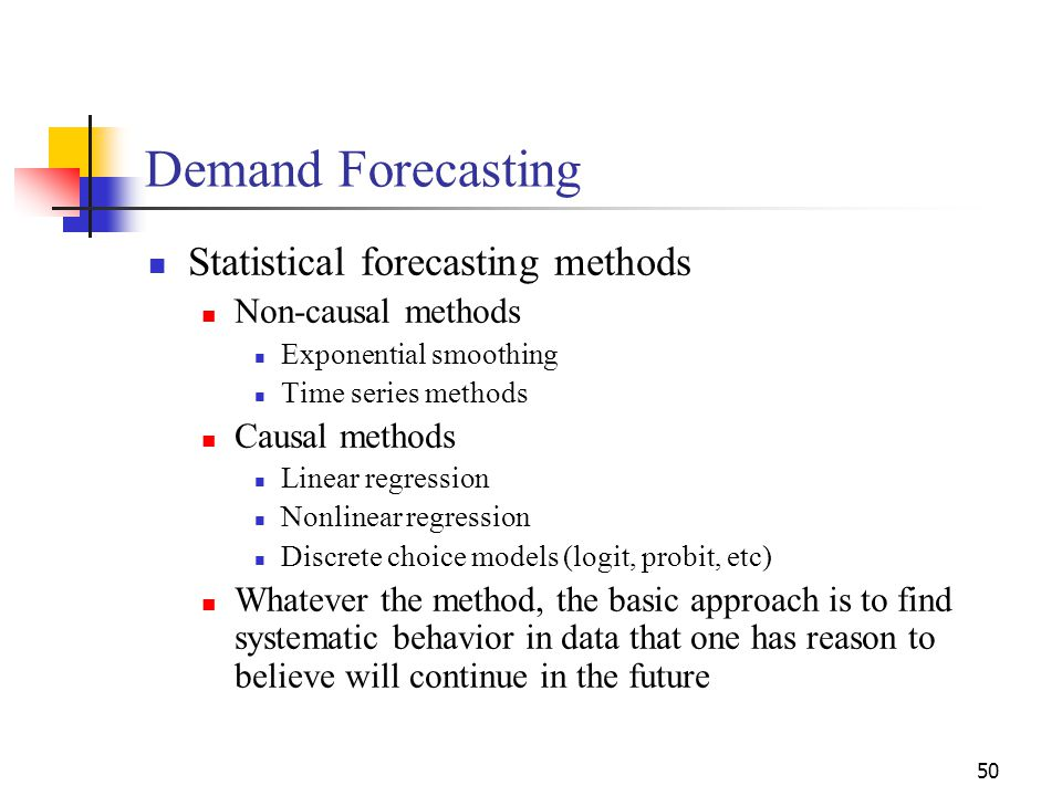 Demand Forecasting Statistical forecasting methods Non-causal methods