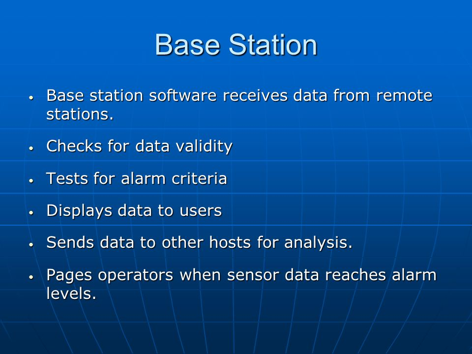 Base Station Base station software receives data from remote stations.