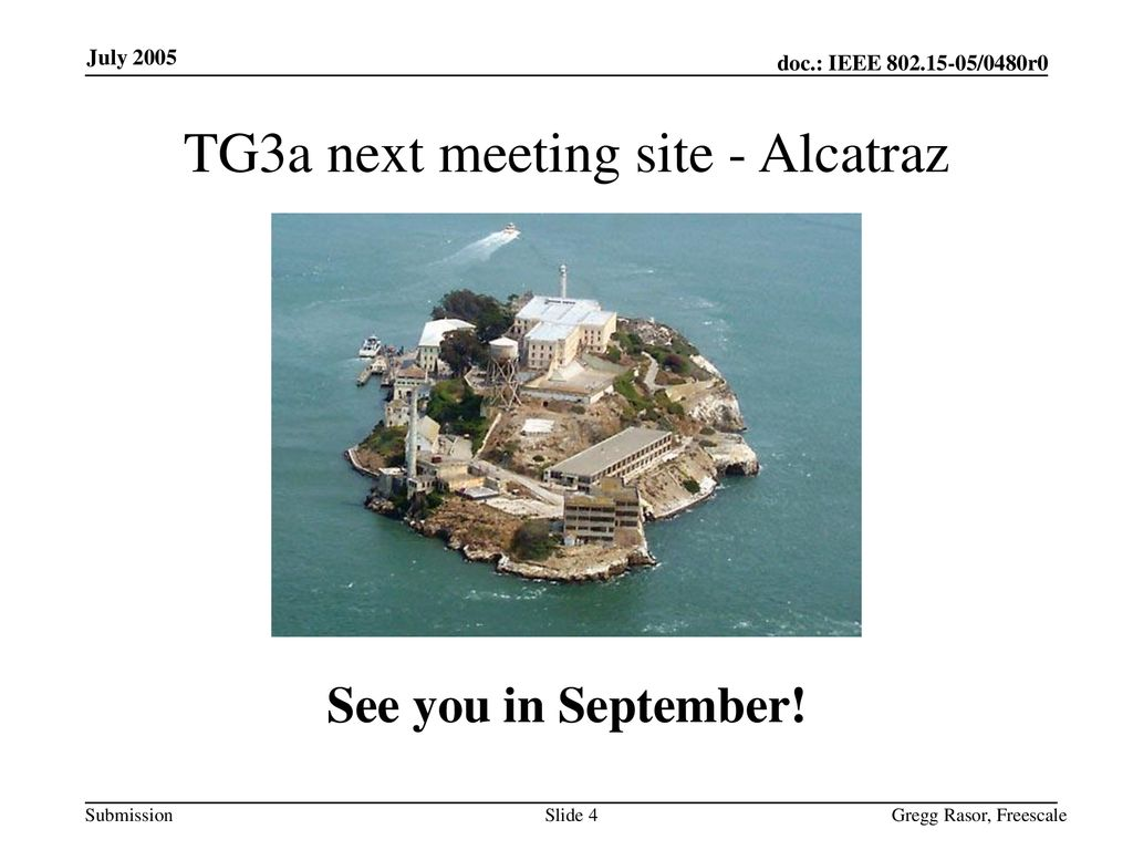 TG3a next meeting site - Alcatraz