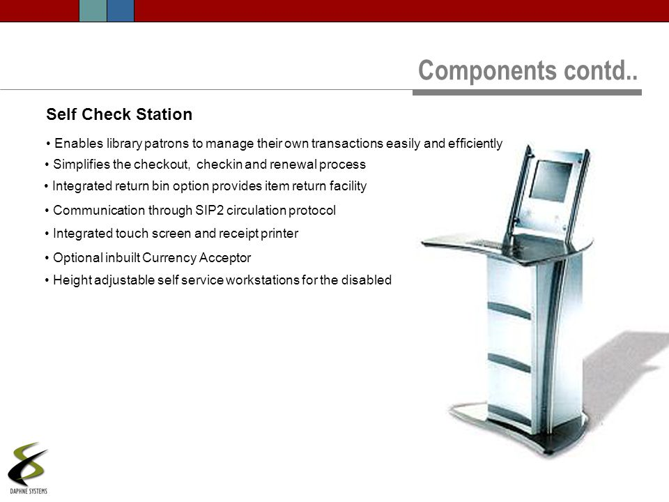 Components contd.. Self Check Station