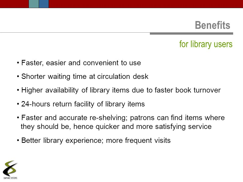 Benefits for library users Faster, easier and convenient to use