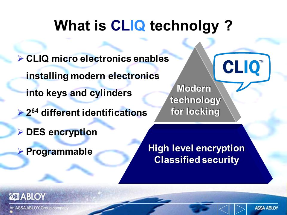 What is CLIQ technolgy CLIQ micro electronics enables installing modern electronics into keys and cylinders.