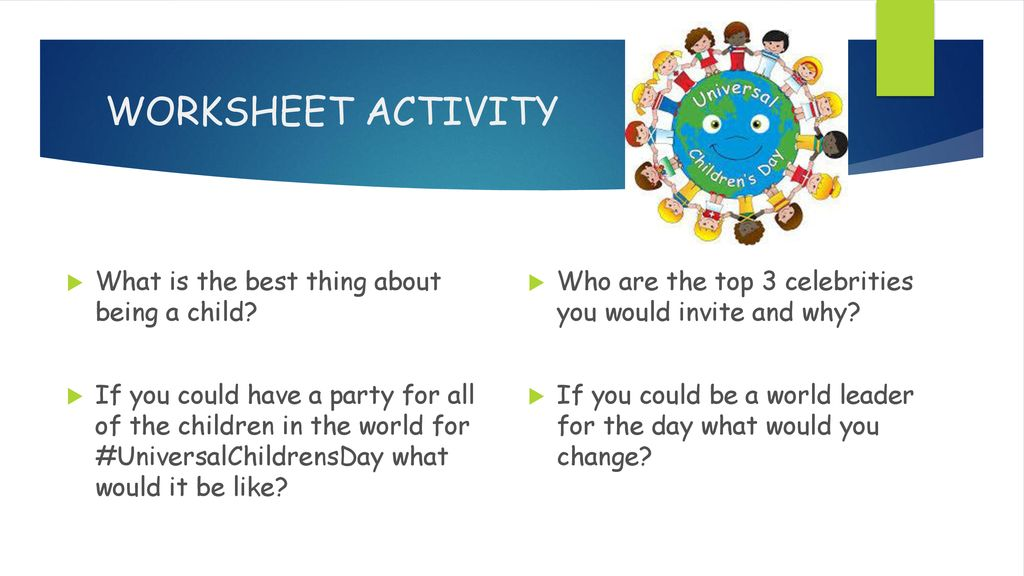 WORKSHEET ACTIVITY What is the best thing about being a child