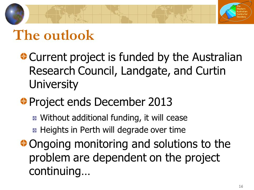 The outlook Current project is funded by the Australian Research Council, Landgate, and Curtin University.