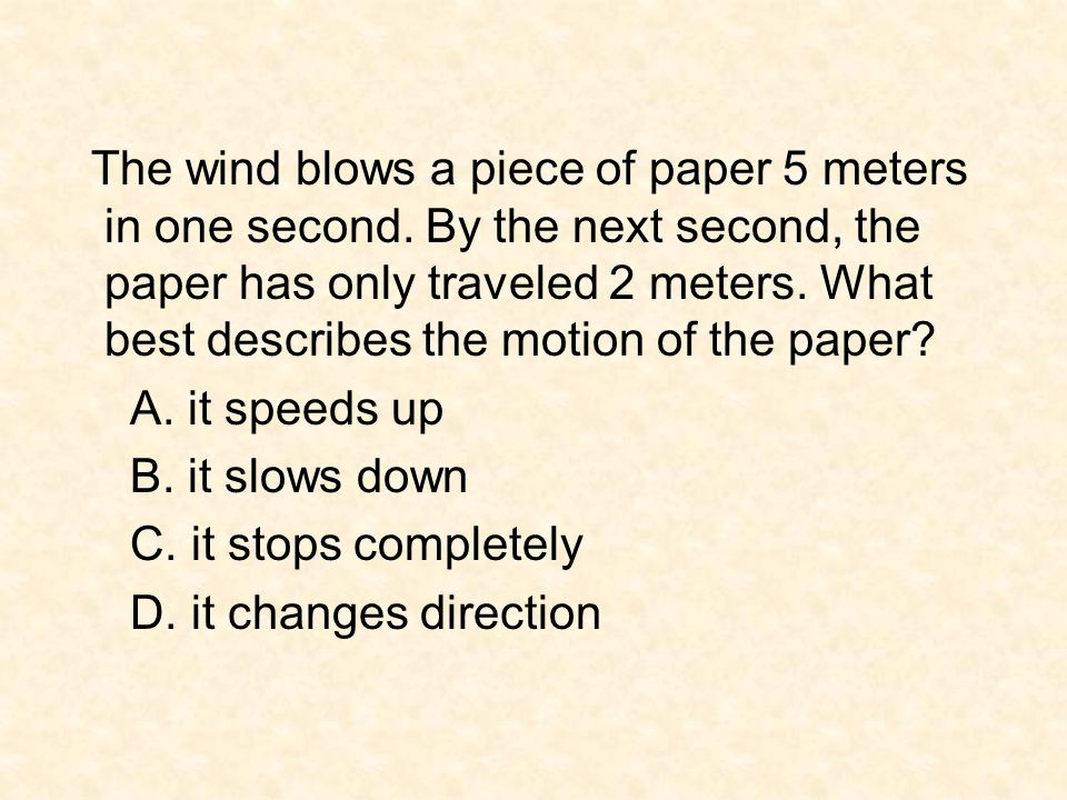 The wind blows a piece of paper 5 meters in one second