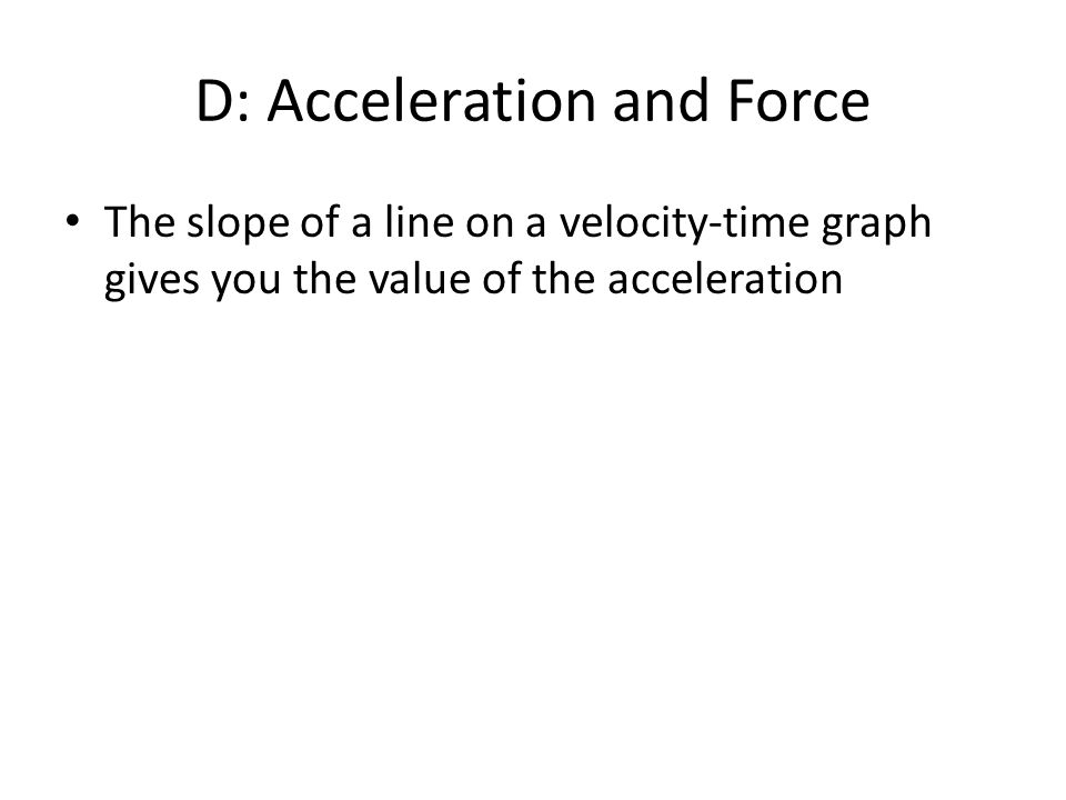 D: Acceleration and Force