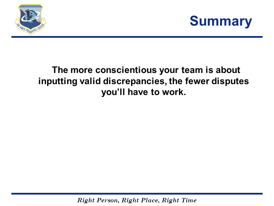 Summary The more conscientious your team is about inputting valid discrepancies, the fewer disputes you'll have to work.