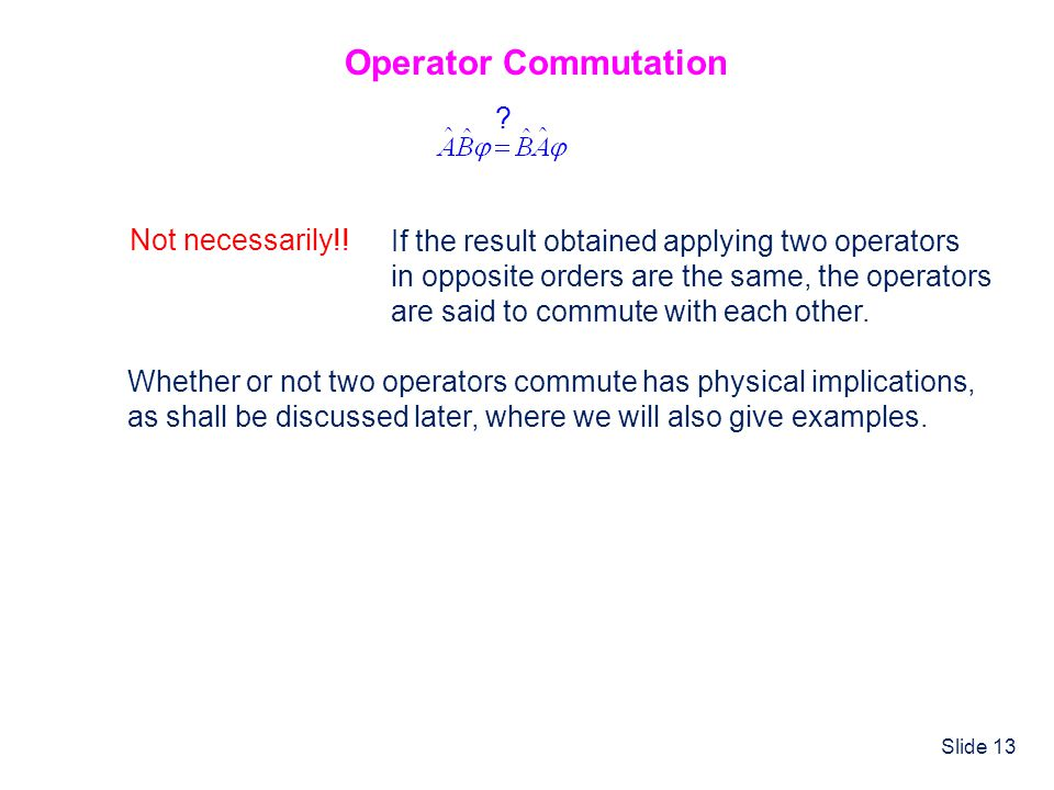 Operator Commutation Not necessarily!!