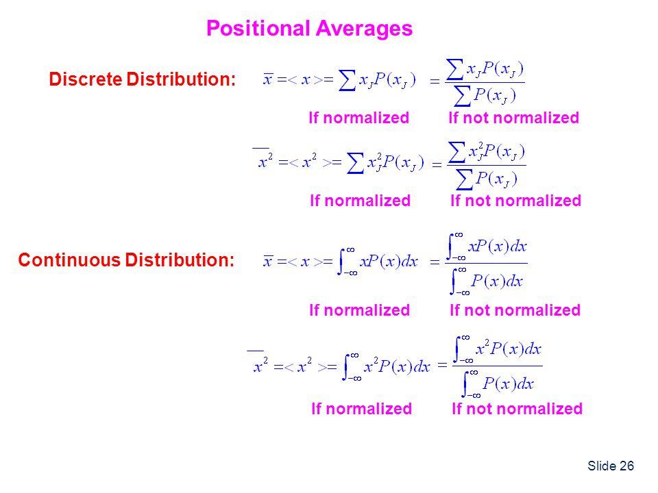 Positional Averages Discrete Distribution: Continuous Distribution:
