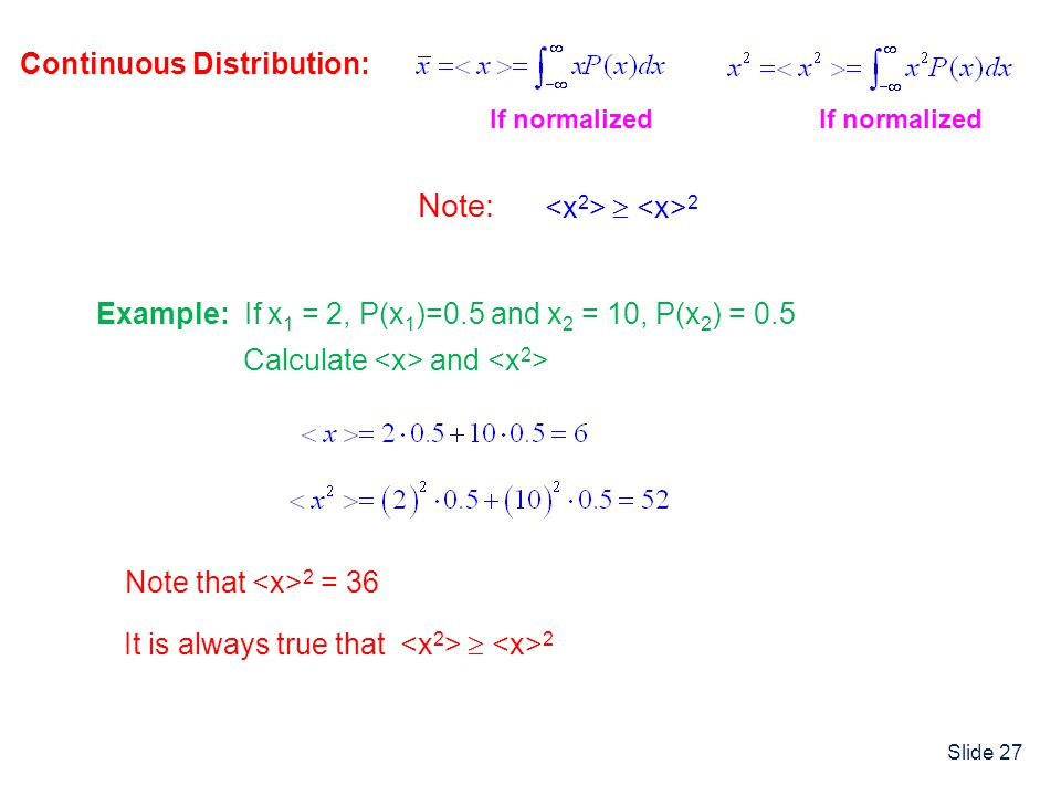 Note: Continuous Distribution: <x2>  <x>2