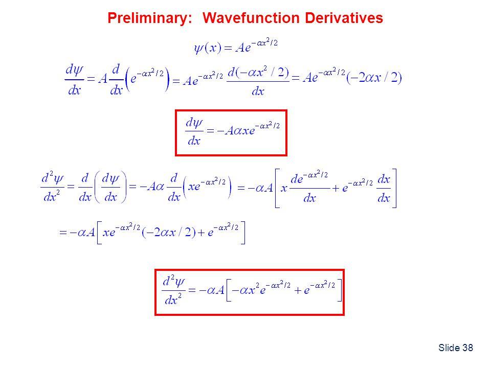 Preliminary: Wavefunction Derivatives