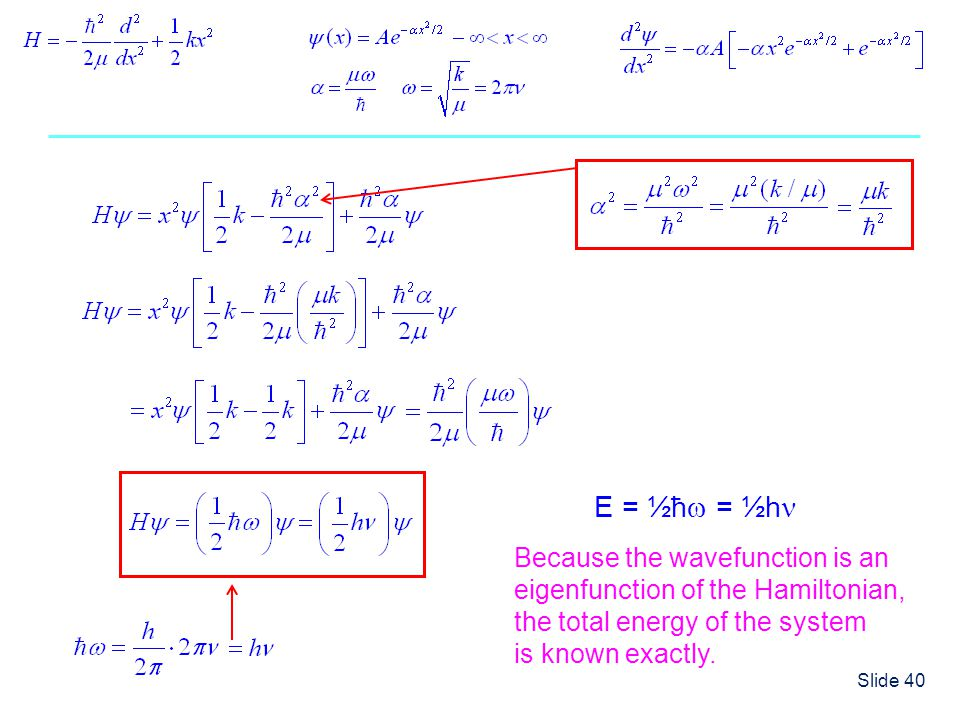 E = ½ħ = ½h Because the wavefunction is an