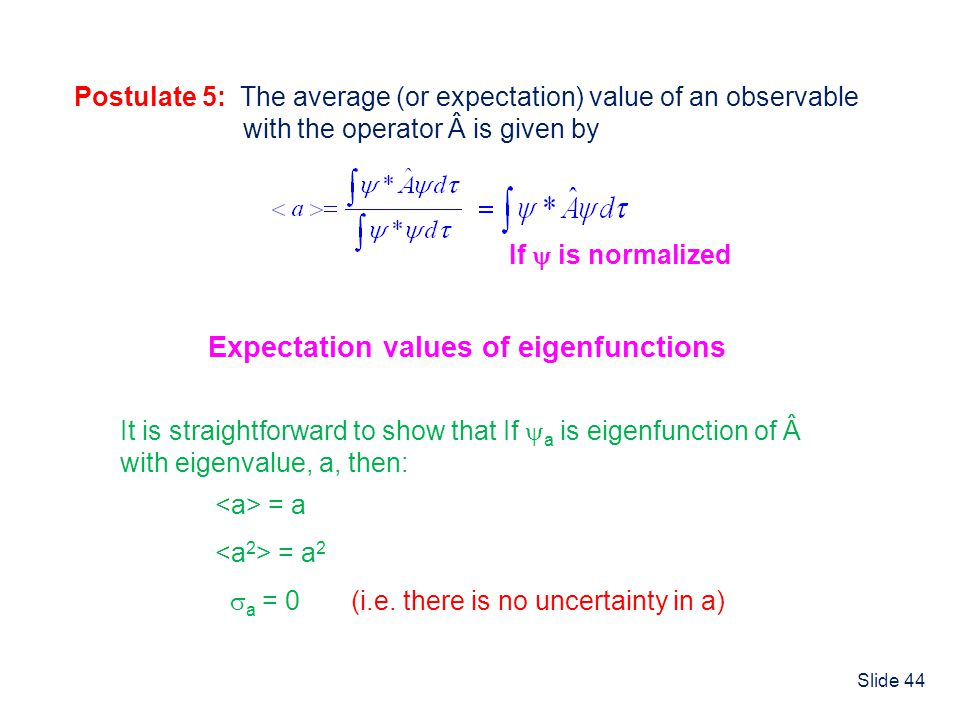 Expectation Values Expectation values of eigenfunctions