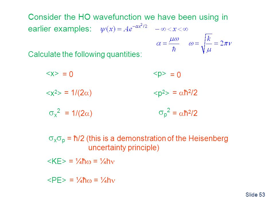 Consider the HO wavefunction we have been using in earlier examples: